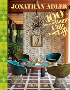 Jonathan Adler's Book: 100 Ways to Happy Chic your life